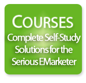 Courses - Complete Self-study Solutions for the Serious EMarketer