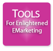 Tools for Enlightened EMarketing